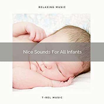 Nice Sounds For All Infants