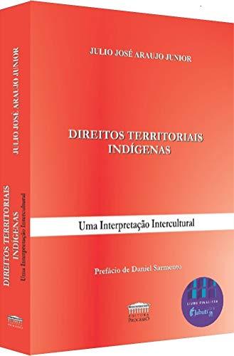 Direitos Territoriais Indígenas: uma Interpretação Intercultural