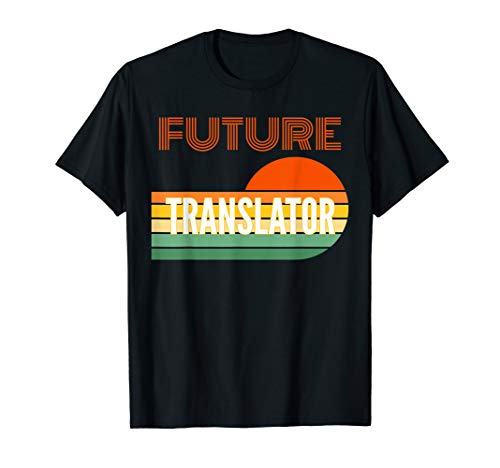 Translator Gifts, Future Translator T-Shirt
