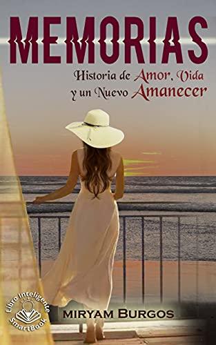Memorias: Historia de Amor, Vida y un Nuevo Amanecer
