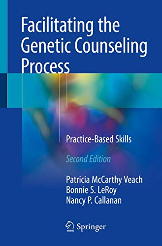 Facilitating the Genetic Counseling Process: Practice-Based Skills