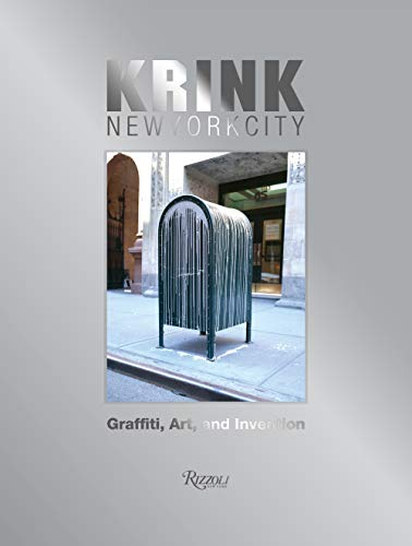 KRINK New York City: Graffiti, Art, and Invention