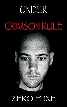 Under Crimson Rule by [Zero Ehxe]