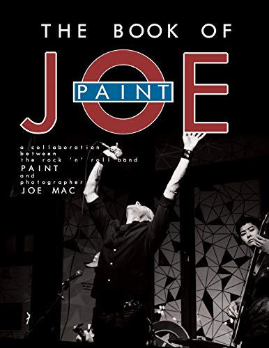 The Book of Joe: A Collaboration Between The Rock 'n' Roll Band Paint and Photographer Joe Mac (English Edition)