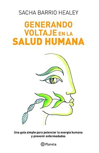 Generando voltaje en la salud humana (Fuera de colección) (Spanish Edition)