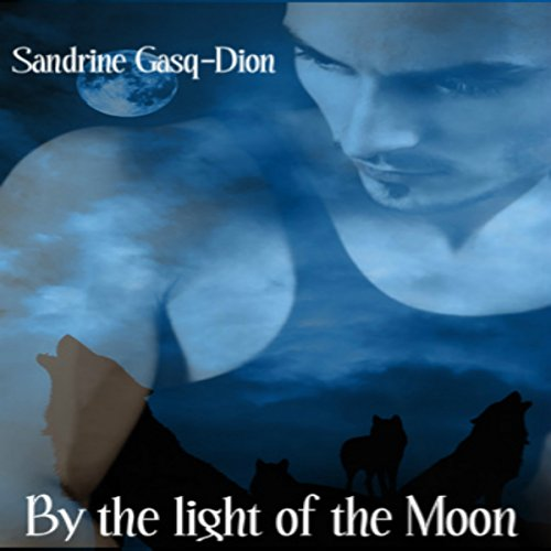 By the Light of the Moon                   By:                                                                                                                                 Sandrine Gasq-Dion                               Narrated by:                                                                                                                                 Greg Boudreaux                      Length: 4 hrs and 30 mins     207 ratings     Overall 4.5