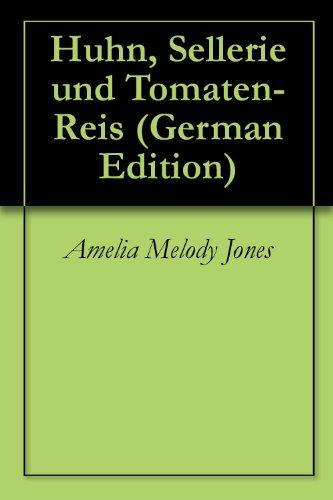 Huhn, Sellerie und Tomaten-Reis