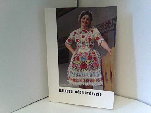 Kalocsa népmüvészete - Ungarische Volkskunst