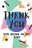 THANK YOU For Being In My Life: 100 Page Lined Journal Paper Notebook for Friends & Coworkers Funny Note Taking Book | Christmas Santa Gift