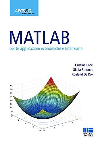 Matlab per le applicazioni economiche e finanziarie