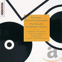 Kroumata Percussion Ensemble/Raschèr Saxophone Quartet : Nilsson/Maros/Kox/Gubaidulina
