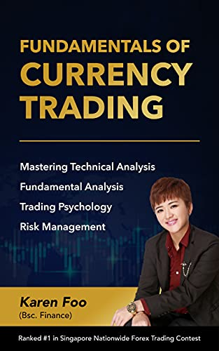 Fundamentals Of Currency Trading: Mastering Technical Analysis, Fundamental Analysis, Trading Psychology & Risk Management (English Edition)