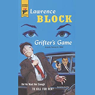 Grifter's Game                   By:                                                                                                                                 Lawrence Block                               Narrated by:                                                                                                                                 Alan Sklar                      Length: 5 hrs and 17 mins     26 ratings     Overall 3.9