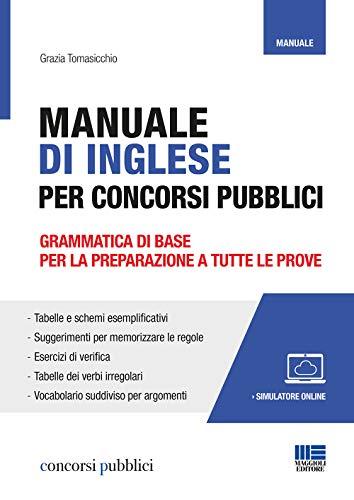 Manuale di Inglese per Concorsi Pubblici. Grammatica di base per la preparazione a tutte le prove