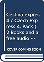 Cestina expres 4 / Czech Express 4. Pack (2 Books and a free audio CD) 2019