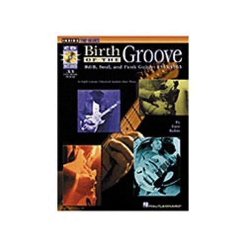 Birth of the Groove: R 'n 'b, Soul and Funk Guitar 1945–1965. para guitarra