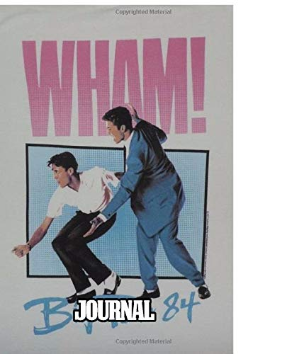 Journal: Wham! English Pop Duo George Michael and Andrew Ridgeley Studio Album Make It Big Worldwide Pop Smash Hit, Journals Graph Paper Composition Notebook, Diary • One Subject 6 x 9 • 110 Pages