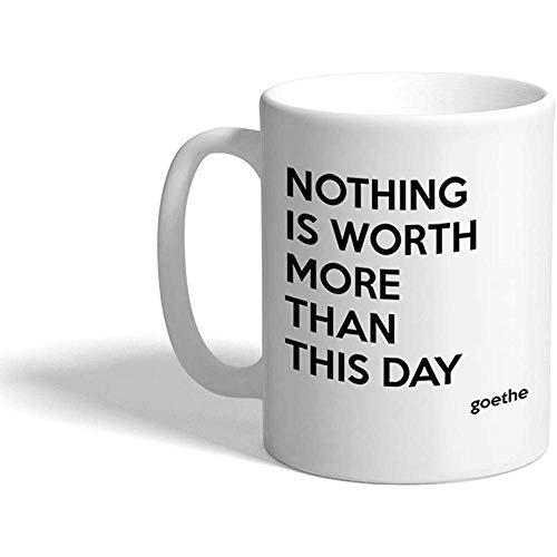 Nichts ist mehr wert als dieser Tag Goethe-Zitat-Keramik-Kaffee-Tee-Becherschale 330 ml Feiertags-kleines Geschenk für Männer u. Frauen