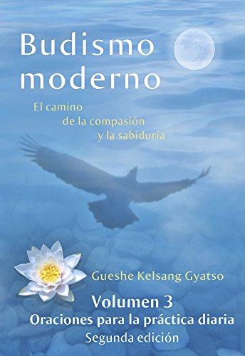 Budismo moderno: El camino de la compasión y la sabiduría – volumen 3: Oraciones para la práctica diaria