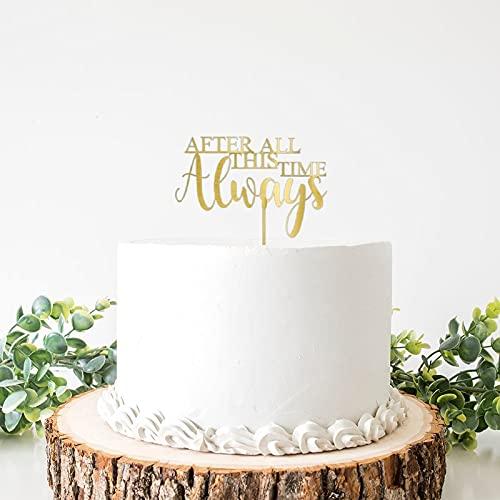 Topper per torta nuziale con scritta 'After All This Time Always Wedding Cake Topper Splendida Moddern Script Elegance Rose Gold Cake Topper rustico momenti preziosi argento