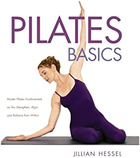 Pilates Basics (Full Color 2nd Edition): Master Pilates Fundamentals as You Strengthen, Align, and Balance from Within
