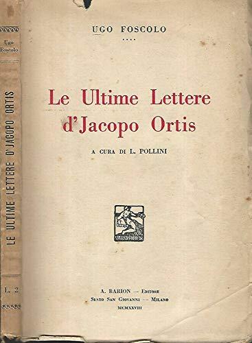 Le ultime lettere d' Jacopo Ortis.
