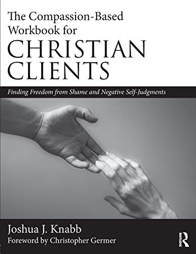 The Compassion-Based Workbook for Christian Clients