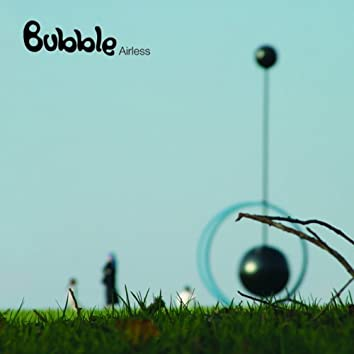 Bubble - Airless