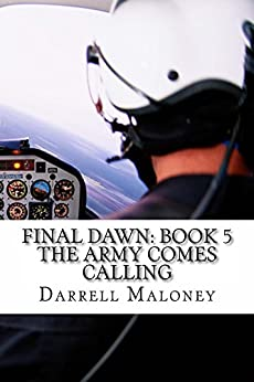 The Army Comes Calling (Final Dawn Book 5) by [Darrell Maloney]