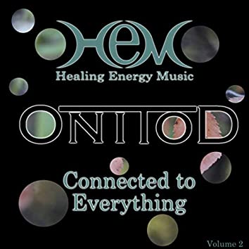 Connected to Everything: Healing Energy Music, Vol. 2
