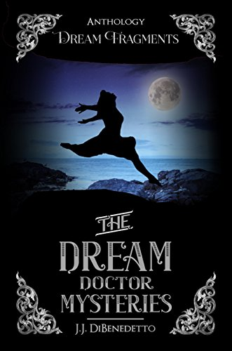 Dream Fragments: Stories from the Dream Doctor Mysteries