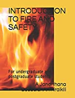 INTRODUCTION TO FIRE AND SAFETY: For undergraduate and postgraduate students