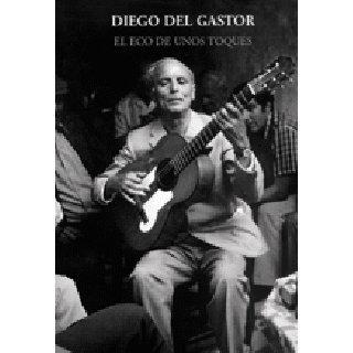 Diego del Gastor - El eco de unos toques