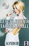 Geschlechtertausch im All: Sammelband: Eine heiße Verwandlung im Science-Fiction-Style