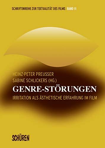 Genre-Störungen: Irritation als ästhetische Erfahrung im Film (Textualität des Films 11)
