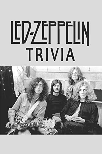 Compare Textbook Prices for Led Zeppelin Trivia  ISBN 9798590819003 by Florence Bennett, Melissa