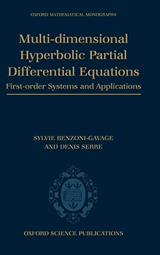 Multi-dimensional Hyperbolic Partial Differential Equations: First-order Systems and Applications (Oxford Mathematical Monographs)