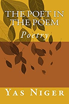 The Poet in the Poem by [Yas Niger]