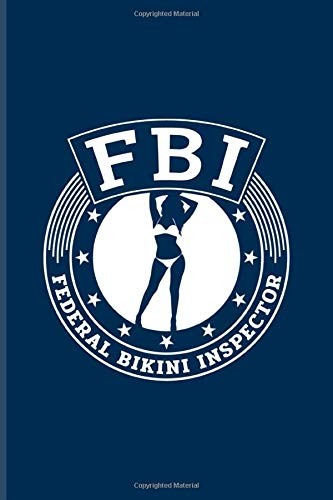 Federal Bikini Inspector: Funny Beach Journal | Notebook | Workbook For Vacation & Holidays - 6x9 - 100 Graph Paper Pages
