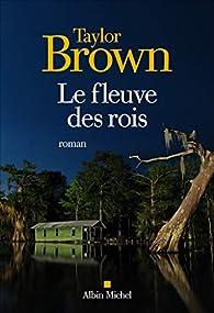 Le fleuve des rois par Brown