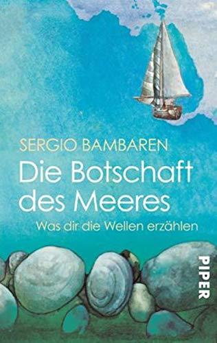 Buchseite und Rezensionen zu 'Die Botschaft des Meeres. Was dir die Wellen erzählen' von  Sergio Bambaren
