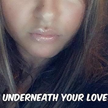 Underneath Your Love