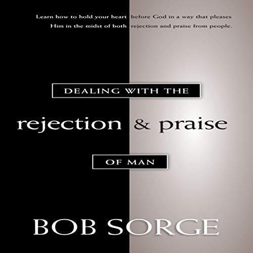 Couverture de Dealing with the Rejection and Praise of Man