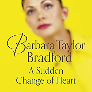 A Sudden Change of Heart                   By:                                                                                                                                 Barbara Taylor Bradford                               Narrated by:                                                                                                                                 Laurence Bouvard                      Length: 10 hrs and 42 mins     1 rating     Overall 2.0
