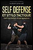 SELF DÉFENSE ET STYLO TACTIQUE: L'efficacité lors d'une agression