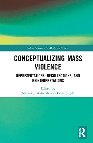 Conceptualizing Mass Violence: Representations, Recollections, and Reinterpretations