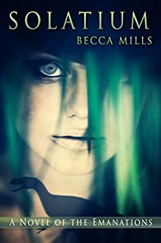 Solatium (Emanations Series Book 2) by [Becca Mills]