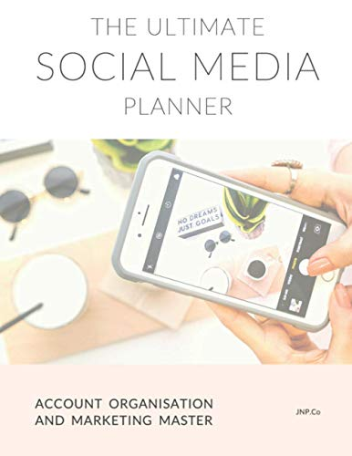 The Ultimate Social Media Planner | Content Organisation & Marketing: Business & Personal | Networking & Sales | E-Commerce