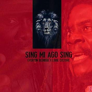 Sing Mi a Go Sing (feat. Louie Culture)