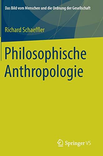 Philosophische Anthropologie (Das Bild vom Menschen und die Ordnung der Gesellschaft)